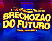BRECHOZAO DO FUTURO | Artes de Divulgação 2018