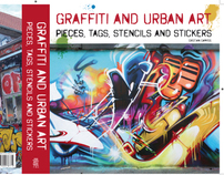 Street Art. Pieces, tags, stencils and stickers
