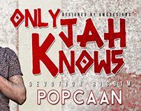 POPCAAN X ONLY JAH KNOWS