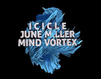 ICICLE X JUNE MILLER X MIND VORTEX