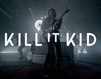 Kill It Kid - I'll be the first