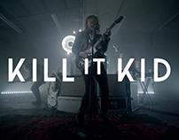 Kill It Kid - I'll be the first