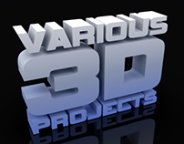 Various 3D Projects
