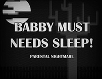 BABBY MUST NEEDS SLEEP! PARENTAL NIGHTMARE