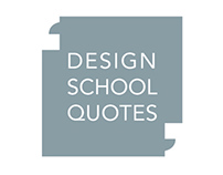 Design School Quotes | A Poster Memoir of Design School