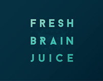 FRESH BRAIN JUICE.