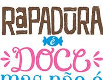 Rapadura é doce... | MSP