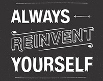 Always Reinvent Yourself