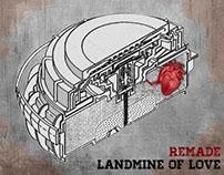 "remade ""Landmine of Love"""