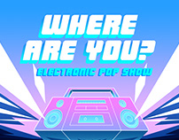 Where are you? Electronic pop show design