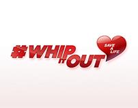 #Whipitout