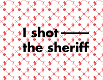 I shot the sheriff