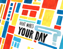WHAT MAKES YOUR DAY?