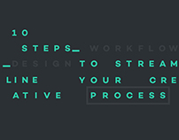 10 STEPS TO STREAMLINE YOUR CREATIVE PROCESS