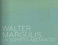 Walter Margulis: Un Espíritu Abstracto