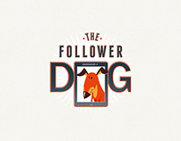 The Follower Dog