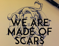 We are made of scars