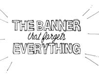 El banner que lo olvida todo