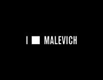 I LOVE MALEVICH