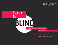 Love is Blind- Type design Workshop