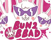 Bun 2 B Bad