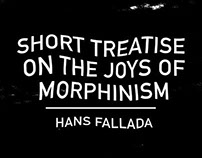 Short Treatise on the Joys of Morphinism
