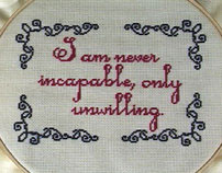 I am never incapable, only unwilling