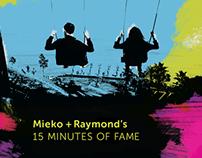 Mieko + Raymond's 15 Minutes of Fame
