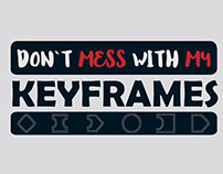 Don't Mess With My Keyframes (a short guide)