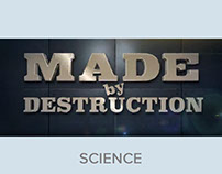 Discovery Channel: Made by Destruction Season 2