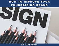 How to Improve your Fundraising Brand by Matt Kupec