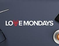 Love Mondays | Depoimentos