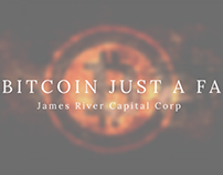 Is Bitcoin A Fad? by James River Capital Corp