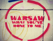Warsaw,What've you done to me?