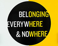 Belonging Everywhere & Nowhere