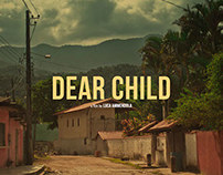 DEAR CHILD a film by Luca Ammendola