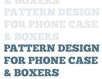 Pattern Design for Phone Case & Boxers