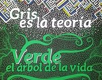 """Gris es la teoría, Verde al Árbol de la vida"""" - Goethe"""