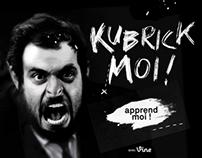 Kubrick-Moi !