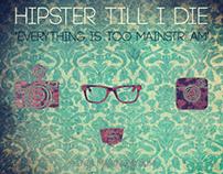 Hipster till I die \