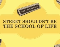Streets shouldn't be the school of life