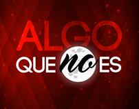 IDENTIDAD GRÁFICA | ALGO QUE NO ES | PROGRAMA DE TV