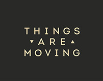 Things Are Moving