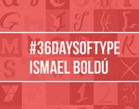 #36daysoftype - Ismael Boldú