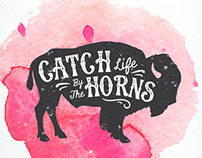 Catch Life by the Horns