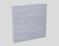 Andreas Meichsner: The Beauty of Serious Work