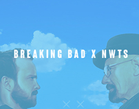 BREAKING BAD x NWTS