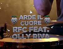 RFC feat. Olly Riva | Arde il cuore || MUSIC VIDEO
