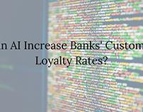 Can AI Increase Banks' Customer Loyalty Rates?