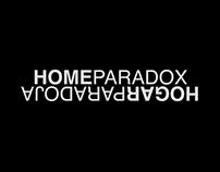 """""""HOME PARADOX - HOGAR PARADOJA"""""""